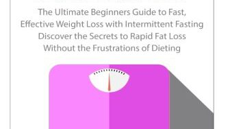 41oXMFY5duL 333x188 - Intermittent Fasting for Women: The Ultimate Beginners Guide to Fast, Effective Weight Loss with Intermittent Fasting - Discover the Secrets to Rapid ... Intermittent Fasting for Women) (Volume 1)
