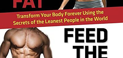 512wUdJm ZL 399x188 - Burn the Fat, Feed the Muscle: Transform Your Body Forever Using the Secrets of the Leanest People in the World