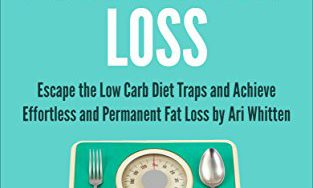 5139O0WRzmL 313x188 - Summary Of Forever Fat Loss: Escape the Low Carb Diet Traps and Achieve Effortless and Permanent Fat Loss by Ari Whitten