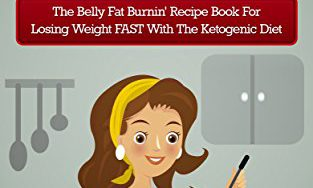 513ve6yNXfL 313x188 - Ketogenic Diet: Ketogenic Diet Cookbook: The Belly Fat Burnin' Recipe Book for Losing Weight FAST with the Ketogenic Diet (Weight Loss & Dieting)