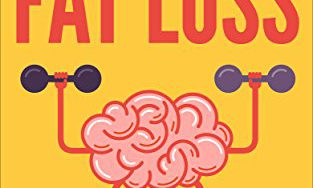 518IYcYTHCL 313x188 - 7 Half Mindhacks of Fat Loss: Simple And Easy Tips and Tricks Anyone Can Use to Achieve Their Weight Loss Goals Staying Lean and Fit FOREVER! (Fat Loss Diet, Lose Weight, Fat Loss for Beginners 1)