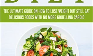 51QZB5O1dGL 313x188 - Low Carb Diet: The Ultimate Guide On How To Lose Weight But Still Eat Delicious Foods With No More Grueling Cardio (Fat Loss, Weight Loss, Low Carb Recipes, Atkins Diet, High Fat Book 1)