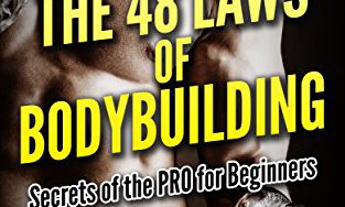 51QZVHNFehL 313x188 - The 48 Laws of Bodybuilding