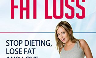 51TRDWkfRvL 313x188 - Fat Loss: Simple Fat Loss: Stop Dieting, Lose Fat and Love The Journey (fat loss, build muscle, weight loss, fat loss diet, how to lose fat, how to lose weight, diet)