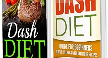 51Ym5bqWFtL 347x188 - Dash Diet: 77+ Delicious Recipes With a Simple Diet Plan: 2 in 1 Bundle (Dash Diet for Beginners, Fat Loss, Low Cholesterol)