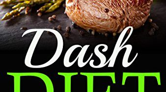 51cFkmctbCL 338x188 - Dash Diet: 77 Delicious Dash Diet Recipes with an Easy Guide for Rapid Weight Loss (Dash Diet, Fat Loss, Low Cholesterol)