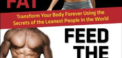 51cJSgsIuhL 392x188 - Burn the Fat, Feed the Muscle: Transform Your Body Forever Using the Secrets of the Leanest People in the World