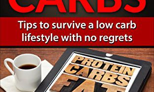 51czAB y fL 313x188 - Low Carbs: Tips to Survive a Low Carb Lifestyle with no Regrets (low carb, low carb diets, weight loss, lose weight, shed pounds, diet, fat loss, ketogenic diet, paleo, low carb lifestyle)