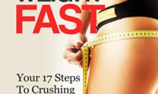 51h4oiErH2L 313x188 - WEIGHT LOSS: Lose Weight Fast: Your 17 Steps To Crushing Any Weight Loss Goal (Rapid Weight Loss, Weight Loss Motivation, Weight Loss Habits) (Easy Weight Loss Books For Women)