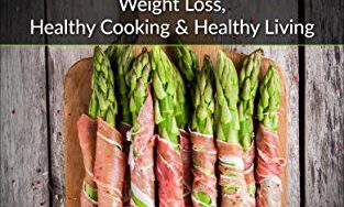 51jI4P98JWL 313x188 - Diets: The Exclusive Diet Guide - Weight Loss, Healthy Cooking & Healthy Living (Healthy Recipes, Paleo Diet, Paleo Cookbook, Diet Guide, Fat Loss)