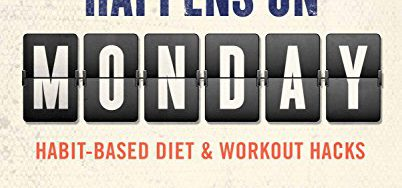 51nWUlfxZaL 402x188 - Fat Loss Happens on Monday: Habit-Based Diet & Workout Hacks