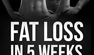 51tlK8dKZ L 320x188 - Fat Loss in 5 Weeks: Burn fat fast, build lean muscle, and achieve your dream physique safely with the virtual guidance of your very own professional fitness specialist