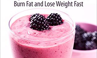 51zFrd j3QL 313x188 - Weight Loss Smoothies: 33 Healthy and Delicious Smoothie Recipes to Boost Your Metabolism, Burn Fat and Lose Weight Fast (Smoothie Recipe Book, Smoothies for Weight Loss, Whole 30 Recipes)