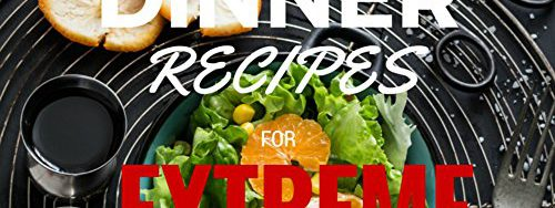 61Vlq yXMaL 500x188 - Weight Loss: 50 Healthy Dinner Recipes for EXTREME Weight Loss