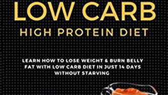 511JzxRDJEL 333x188 - Lose Weight In 14 Days With Low Carb High Protein Diet: Learn How To Lose Weight & Burn Belly Fat With Low Carb Diet In Just 14 Days Without Starving