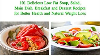 51 8iPTygzL 333x188 - The Mediterranean Diet: 101 Delicious Low Fat Soup, Salad, Main Dish, Breakfast and Dessert Recipes for Better Health and Natural Weight Loss (Free Bonus Gift) (Healthy Weight Loss Diets Book 2)