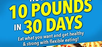 61hO23xMevL 400x188 - Rapid Weight Loss Diet: Lose 10 Pounds in 30 Days: Only what you need to know to make your fat loss FOOLPROOF! Weight train, run and eat healthy to lose weight fast and keep it off for good!