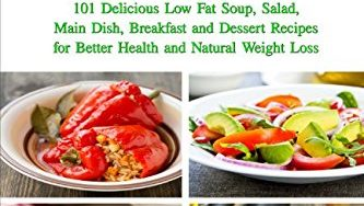 516OU0RVnJL 333x188 - The Mediterranean Diet: 101 Delicious Low Fat Soup, Salad, Main Dish, Breakfast and Dessert Recipes for Better Health and Natural Weight Loss: Healthy Weight Loss Diets