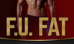 41bwqK c6YL 313x188 - F.U. Fat: No B.S. Techniques for Rapid Fat Loss, Building the Ultimate Physique & Getting Cut like a Diamond That the Experts Won't Tell You (Fat Loss ... Bodyweight Training, Protein Diet)