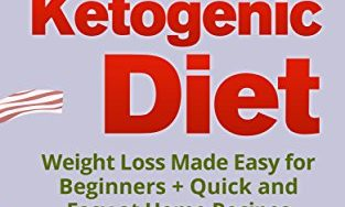 51AvBEl 6SL 313x188 - Ketogenic Diet: Weight Loss Made Easy for Beginners + Quick and Easy at Home Recipes (FREE Bonus Inside) (Keto Diet for Beginners, Fat Loss, Diet, Healthy Living, Cookbook)