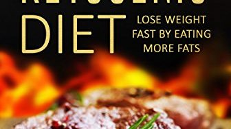 51FVLwreqwL 336x188 - Ketogenic Diet: Lose Weight Fast by Eating More Fats (Low Blood Pressure, Prevent Diabetes, Low Cholesterol, Fat Loss, Weight Loss Diets)