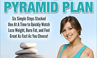 51G8VwIZctL 313x188 - Weight Loss: Weight Loss Pyramid Plan:  Six Simple Steps Stacked One At A Time to Quickly Lose Weight, Burn Fat, and Feel Great As Fast As You Choose! ... Get Skinny, Lose Weight, Lose Weight Fast)
