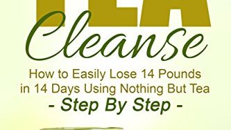 51GuuxmfEPL 333x188 - Tea Cleanse for Weight Loss: Detox Your Body and Lose 14 Pounds in 14 Days Using Nothing But Tea - Step-By-Step (Tea Cleanse Diet, Detoxification, Detox, Fat Loss, Weight Loss, Green Tea)