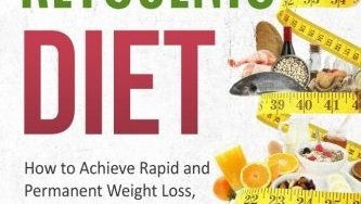 51KH1d0i84L 333x188 - Ketogenic Diet: How to Achieve Rapid and Permanent Weight Loss, Increase Mental Clarity and Lessen Side Effects, Plus 38 Recipes (Ketogenic Cookbook, Weight Loss Recipes, Fat Loss)