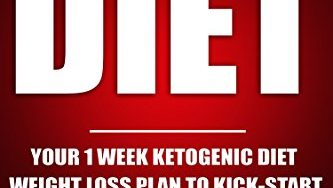 51dTlTyO0zL 333x188 - Ketogenic Diet: Your 1 Week Ketogenic Diet Weight Loss Plan To Kick-Start Fat Loss, Lose Weight and Feel Amazing (Ketogenic diet, recipes, cookbook, Paleo diet, clean weight loss)