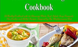 51riEBRAS1L 313x188 - The Clean Eating Cookbook: 101 Amazing Whole Food Salad, Soup, Casserole, Slow Cooker and Skillet Recipes Inspired by The Mediterranean Diet (Free Gift) (Healthy Eating and Weight Loss Diets)
