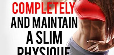 51dmT tNR7L 386x188 - Weight Loss: How to Burn Body Fat Completely and Maintain a Slim Physique Permanently: Nutritional facts, Fat loss for women, Clean eating (Diet plans, ... Alkaline drinks for weight loss Book 1)
