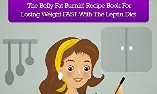 51TtNToRLXL 313x188 - Leptin Diet: Leptin Diet Cookbook: The Belly Fat Burnin' Recipe Book For Losing Weight FAST With The Leptin Diet (The Belly Fat Burnin' Recipe Book Series)